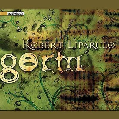 Germ by Robert Liparulo audiobook