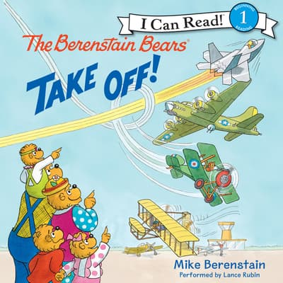 The Berenstain Bears Take Off! by Mike Berenstain audiobook