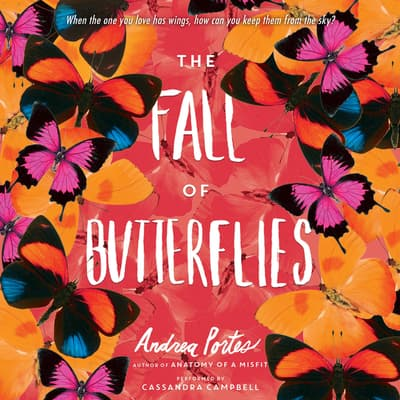 The Fall of Butterflies by Andrea Portes audiobook