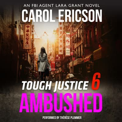 Tough Justice: Ambushed (Part 6 of 8) by Carol Ericson audiobook