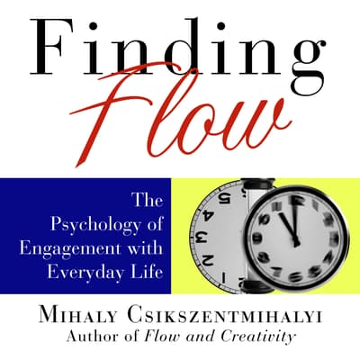 Finding Flow by Mihaly Csikszentmihalyi audiobook