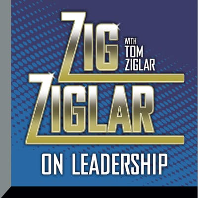 Zig Ziglar on Leadership by Zig Ziglar audiobook