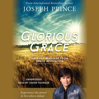 Glorious Grace by Joseph Prince audiobook