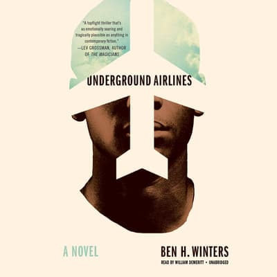 Underground Airlines by Ben H. Winters audiobook