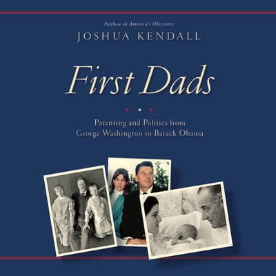 First Dads by Joshua Kendall audiobook