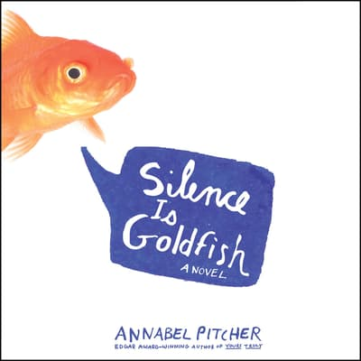 Silence Is Goldfish by Annabel Pitcher audiobook