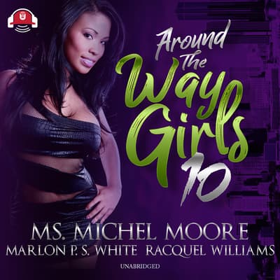 Around the Way Girls 10 by Michel Moore audiobook