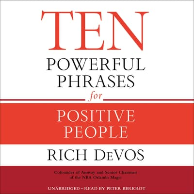 Ten Powerful Phrases for Positive People by Rich DeVos audiobook