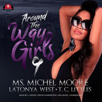 Around the Way Girls 9 by Michel Moore audiobook