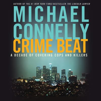 Crime Beat by Michael Connelly audiobook