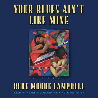 Your Blues Ain't Like Mine by Bebe Moore Campbell audiobook