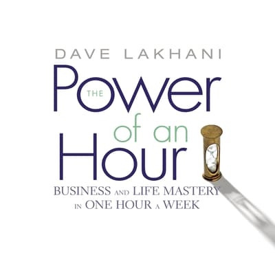 The Power of an Hour by Dave Lakhani audiobook
