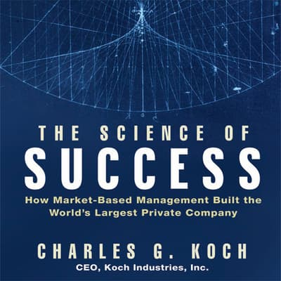 The Science Success by Charles G. Koch audiobook