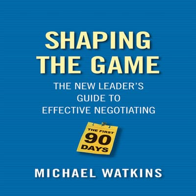 Shaping the Game by Michael D. Watkins audiobook