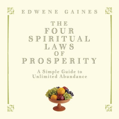 The Four Spiritual Laws of Prosperity by Edwene Gaines audiobook