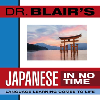 Dr. Blair's Japanese in No Time by Robert Blair audiobook