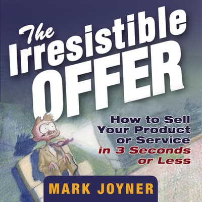The Irresistible Offer by Mark Joyner audiobook