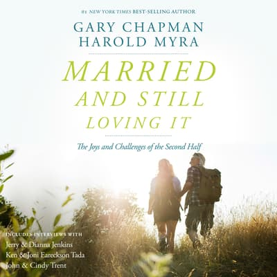 Married and Still Loving It by Gary Chapman audiobook