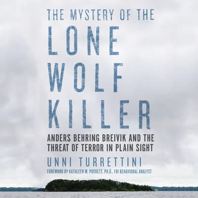 The Mystery of the Lone Wolf Killer by Unni Turrettini audiobook