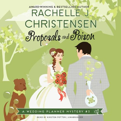 Proposals and Poison by Rachelle J. Christensen audiobook