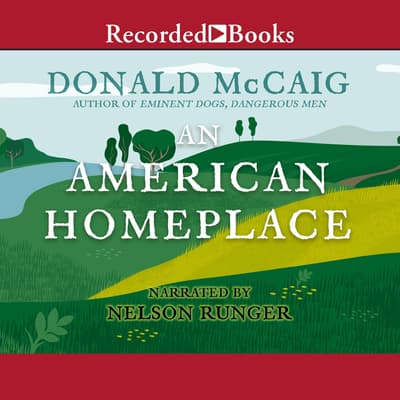 The American Homeplace by Donald McCaig audiobook