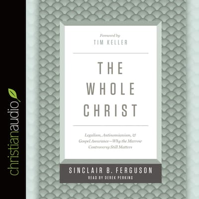 The Whole Christ by Sinclair B. Ferguson audiobook