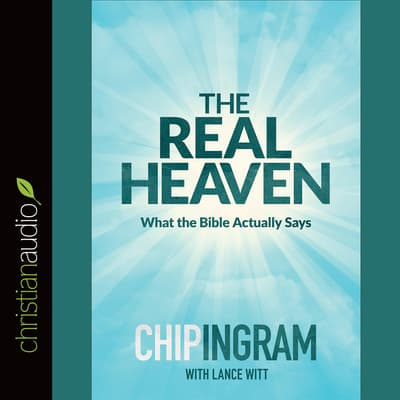Real Heaven by Chip Ingram audiobook