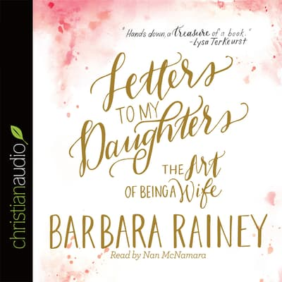 Letters to My Daughters by Barbara Rainey audiobook