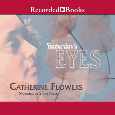 Yesterday's Eyes by Catherine Flowers audiobook