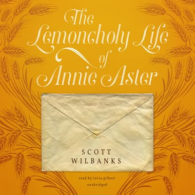 The Lemoncholy Life of Annie Aster by Scott Wilbanks audiobook