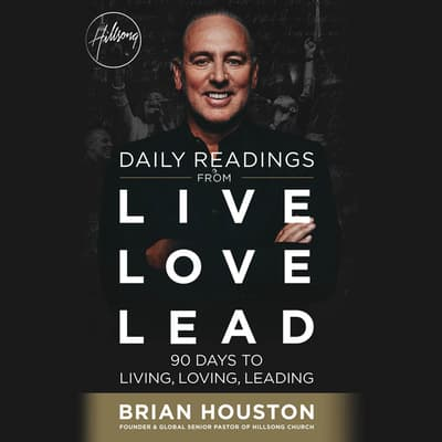Daily Readings from Live Love Lead by Brian Houston audiobook