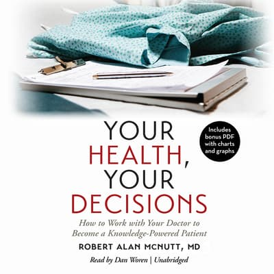 Your Health, Your Decisions by Robert Alan McNutt audiobook