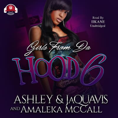 Girls from da Hood 6 by Ashley & JaQuavis audiobook