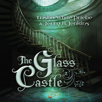 The Glass Castle by Trisha White Priebe audiobook