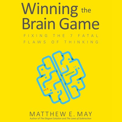 Winning the Brain Game by Matthew E. May audiobook