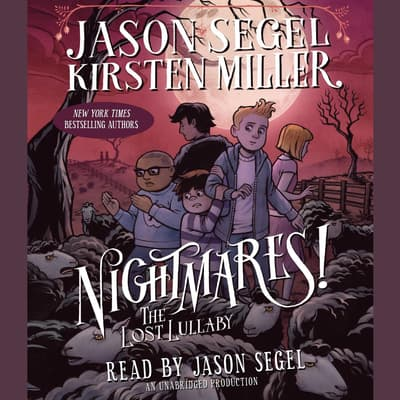 Nightmares! The Lost Lullaby by Jason Segel audiobook