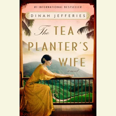 The Tea Planter's Wife by Dinah Jefferies audiobook