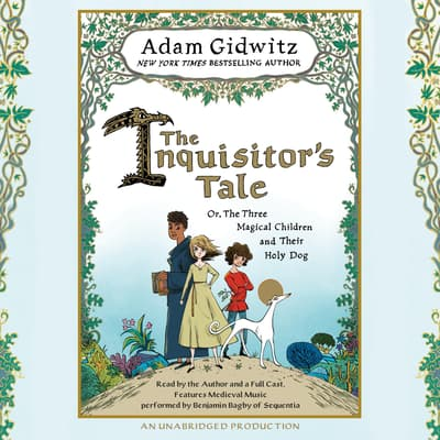 The Inquisitor's Tale by Adam Gidwitz audiobook