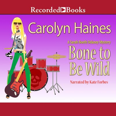 Bone to Be Wild by Carolyn Haines audiobook
