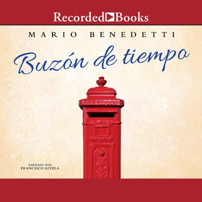 Buzon De Tiempo (Mailbox of Time) by Mario Benedetti audiobook