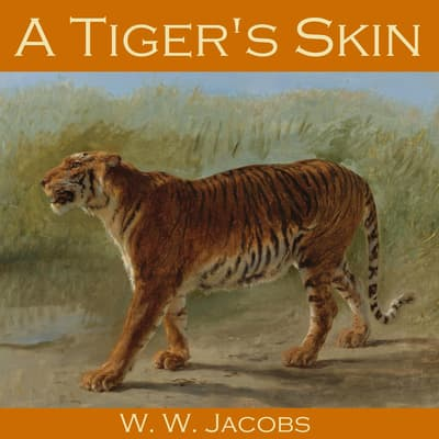 A Tiger's Skin by W. W. Jacobs audiobook