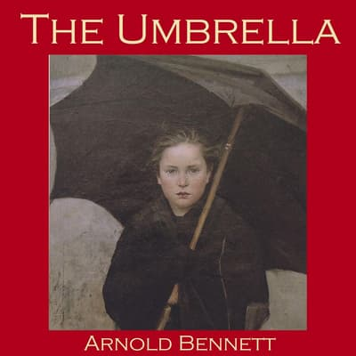 The Umbrella by Arnold Bennett audiobook