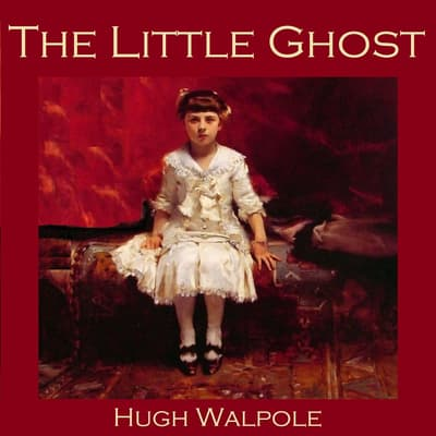 The Little Ghost by Hugh Walpole audiobook