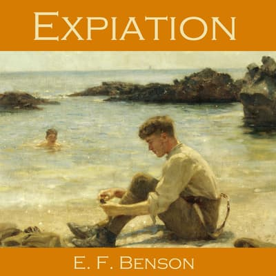 Expiation by E. F. Benson audiobook