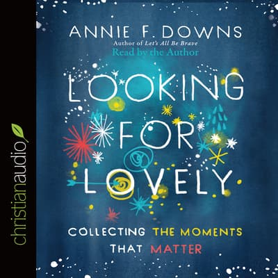 Looking for Lovely by Annie Downs audiobook