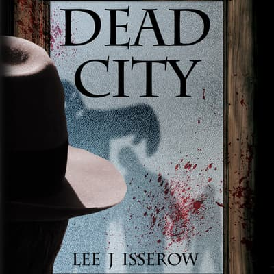 Dead City by Lee J Isserow audiobook