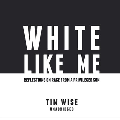 White like Me by Tim Wise audiobook