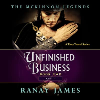 Unfinished Business: Book 2, Part 2 by Ranay James audiobook