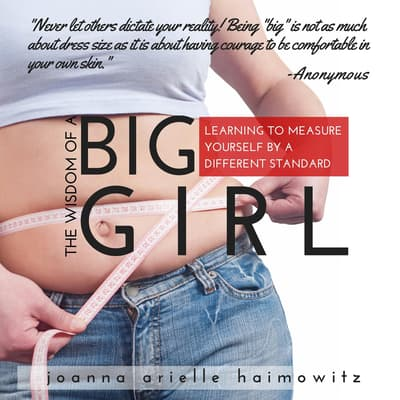 The Wisdom of a Big Girl by Joanna Arielle Haimowitz audiobook