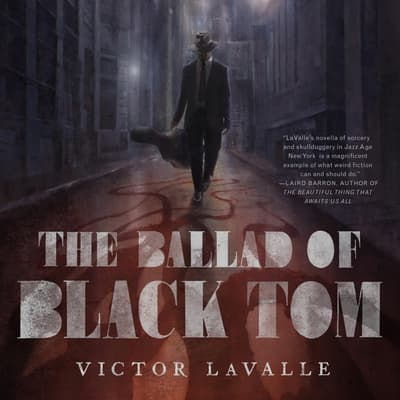 The Ballad of Black Tom by Victor LaValle audiobook